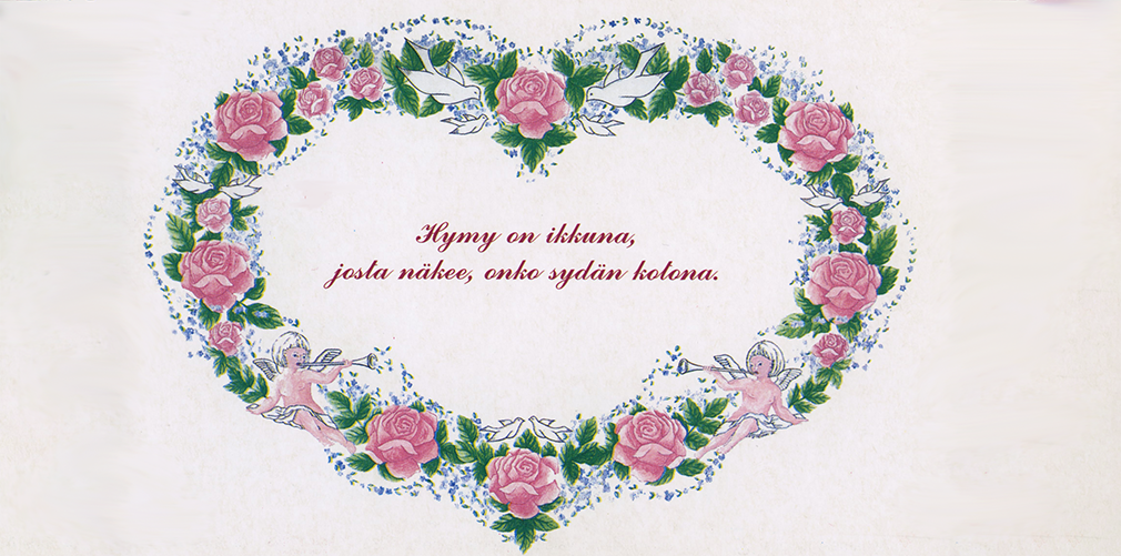 sydämen muotoisen kukkakranssin keskellä teksti Hymy on ikkuna, josta näkee, onko sydän kotona.n