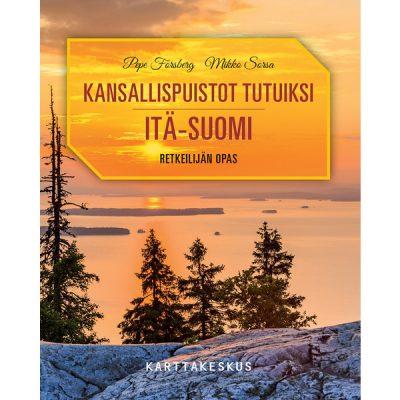 Pepe Forsberg ja Mikko Sorsa: Kansallispuistot tutuiksi – Itä-Suomi. Karttakeskus 2019