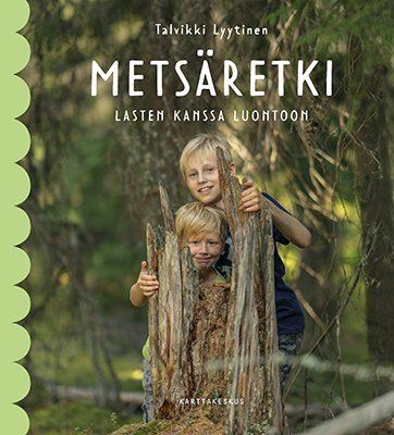 Vinkit Talvikki Lyytisen kirjasta Metsäretki – Lasten kanssa luontoon.