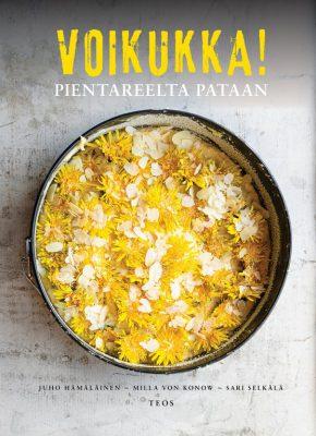 Juho Hämäläinen, Milla von Konow, Sari Selkälä: Voikukka! Pientareelta pataan.