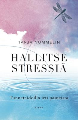 Tarja Nummelin Hillitse stressiä -kirjan kansi