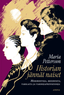 Historian jännät naiset – Merirosvoja, meedioita, varkaita ja vakoojaprinsessoja